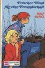 Frischer Wind für eine Freundschaft - Rolf Ulrici