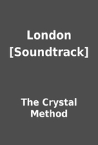 London [Soundtrack] by The Crystal Method