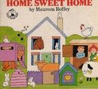 Home, Sweet Home by Maureen Roffey