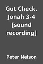 Gut Check, Jonah 3-4 [sound recording] by…