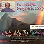 Help Me to Believe [CD] by Fr. Jocelyn…