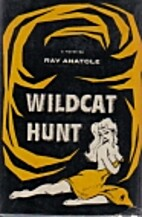 Wildcat Hunt by Ray Anatole