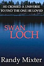 Swan Loch by Randy Mixter