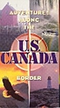Adventure Along the U.S. Canada Border