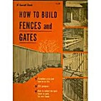 How to Build Fences and Gates by (not…
