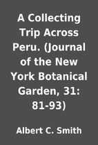 A Collecting Trip Across Peru. (Journal of…