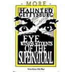 More Haunted Gettysburg: Eye Witness…