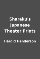Sharaku's Japanese Theater Prints by Harold…