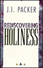 Rediscovering Holiness by J. I. Packer