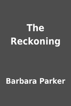The Reckoning by Barbara Parker