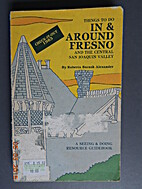 In and Around Fresno by Roberta Alexander