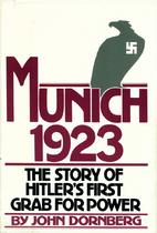 Munich 1923 by John Dornberg