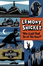 Who Could That Be at This Hour? by Lemony…