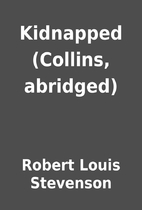 Kidnapped (Collins, abridged) by Robert…