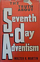 The truth about Seventh-Day Adventism by…