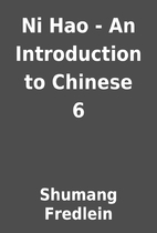 Ni Hao - An Introduction to Chinese 6 by…