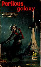 Perilous Galaxy by John E. Muller