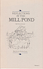 Reflections In The Mill Pond by Edward Lowe