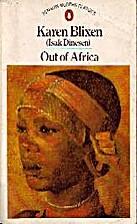 Out Of Africa by Karen Blixen (Isak Dinesen)