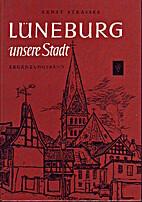 Lüneburg. Unsere Stadt. Ergänzungsband by…