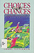 Choices and Chances : Sociology for Everyday…