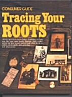 Tracing Your Roots by Consumer Guide