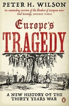 The Thirty Years War: Europe's Tragedy…
