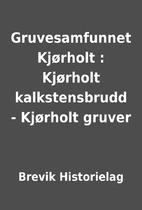 Gruvesamfunnet Kjørholt : Kjørholt…