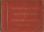 40 Photographic views of Eastbourne and…