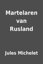 Martelaren van Rusland by Jules Michelet