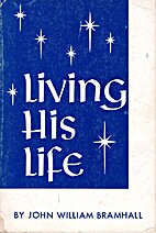 Living His Life by John W. Bramhall
