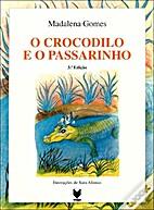 O crocodilo e o passarinho by Madalena Gomes