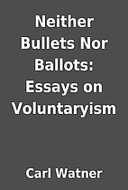 Neither Bullets Nor Ballots: Essays on…