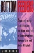 Bottom Feeders: From Free Love To Hard Core:…