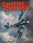 Spitfire! Spitfire! by Michael Burns