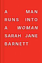 A man runs into a woman by Sarah Jane…