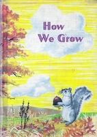 How We Grow (Winston Health Series) by…