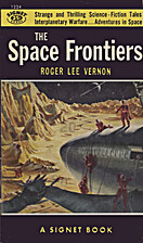 The space frontiers by Roger Lee Vernon