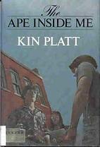 The Ape Inside Me by Kin Platt