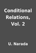 Conditional Relations, Vol. 2 by U. Narada