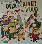 Over the River & Through the Woods by…