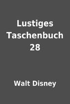 Lustiges Taschenbuch 28 by Walt Disney