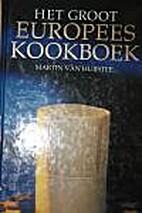 Het groot Europees kookboek by Martin van…