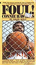 Foul! The Connie Hawkins Story by David Wolf