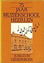 Jubileum-gedenkboek Muziekschool Heerlen…
