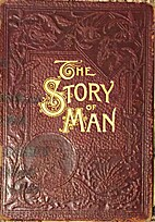 The Story of Man, a History of the Human…