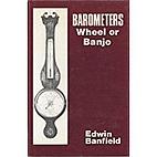 Barometers: Wheel or Banjo by Edwin Banfield