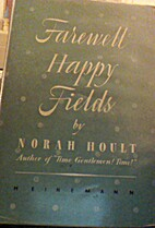 Farewell happy fields by Norah Hoult