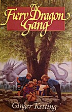 The Fiery Dragon Gang by Ginger Ketting