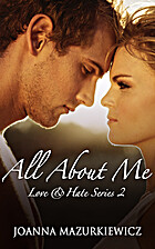 All About Me (Love & Hate, #2) by Joanna…
